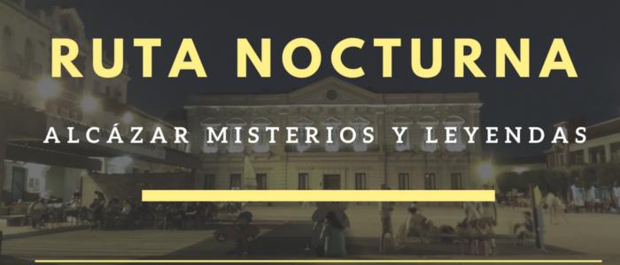 """Ruta Nocturna """"Alcázar Misterios y Leyendas"""""""