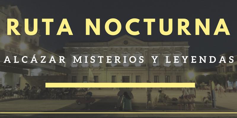 """Ruta Nocturna """"Alcázar, Misterios y Leyendas"""""""